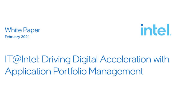 IT@Intel: Driving Digital Acceleration with Application Portfolio Management