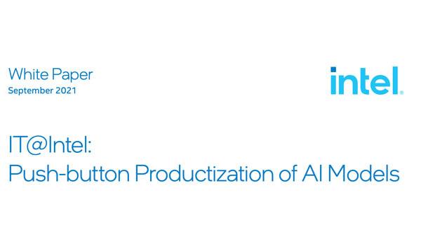 IT@Intel: Push-button Productization of AI Models